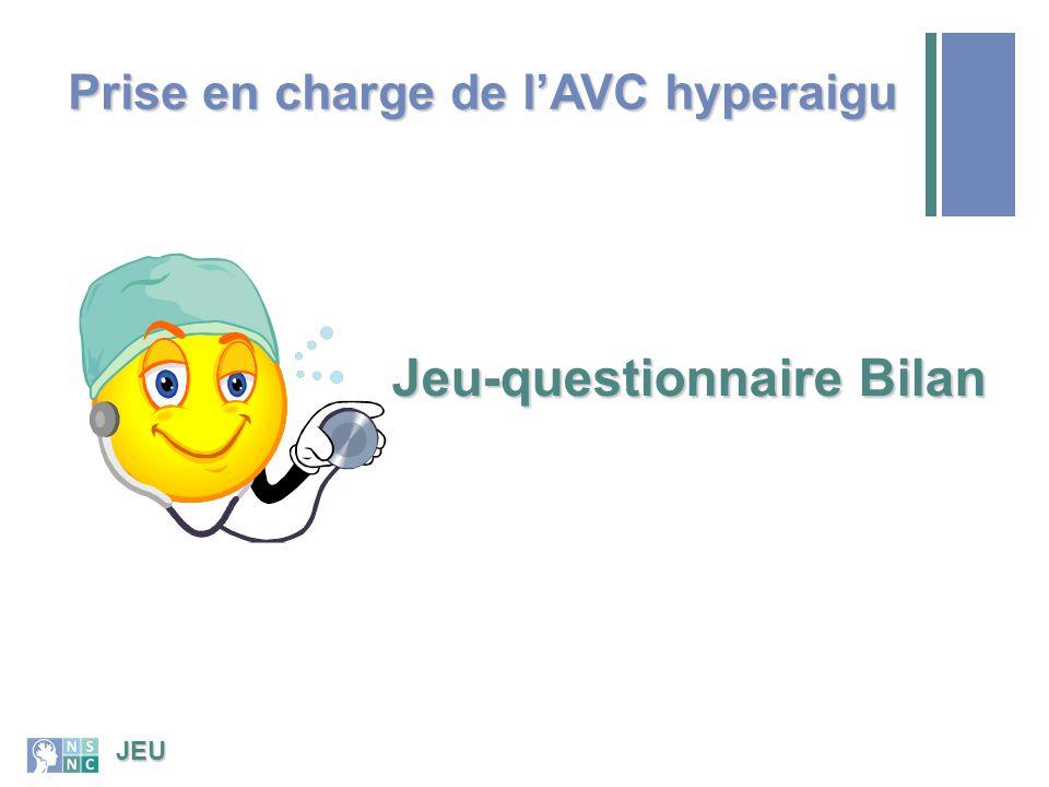 Bilan 10/6/201428 À quel type d'établissement les SMU devraient-ils immédiatement transporter le patient pour la prise en charge de l'AVC hyperaigu.