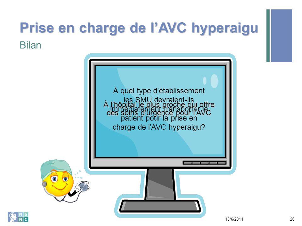Check Up 10/6/201429 admission Quelles sont les quatre étapes des soins préhospitaliers de l'AVC de la reconnaissance à la pré- admission.