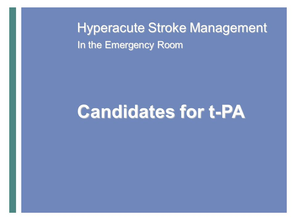 Bypass and repatriation protocols to closest Regional Stroke Centre Established thrombolysis protocol Triage: Rapid assessment using Acute Stroke protocol eligibility criteria / NIH Stroke Scale t-PA target times: ensure you can meet the < 4.5 hr window (ECASS III) Access to CT scanning Stroke team: (Stroke expert, emergency or family physician, nursing staff, allied healthcare professionals, stroke survivor, family, support network central to team) Optimal Stroke Management with rt-PA Prise en charge de l'AVC hyperaigu