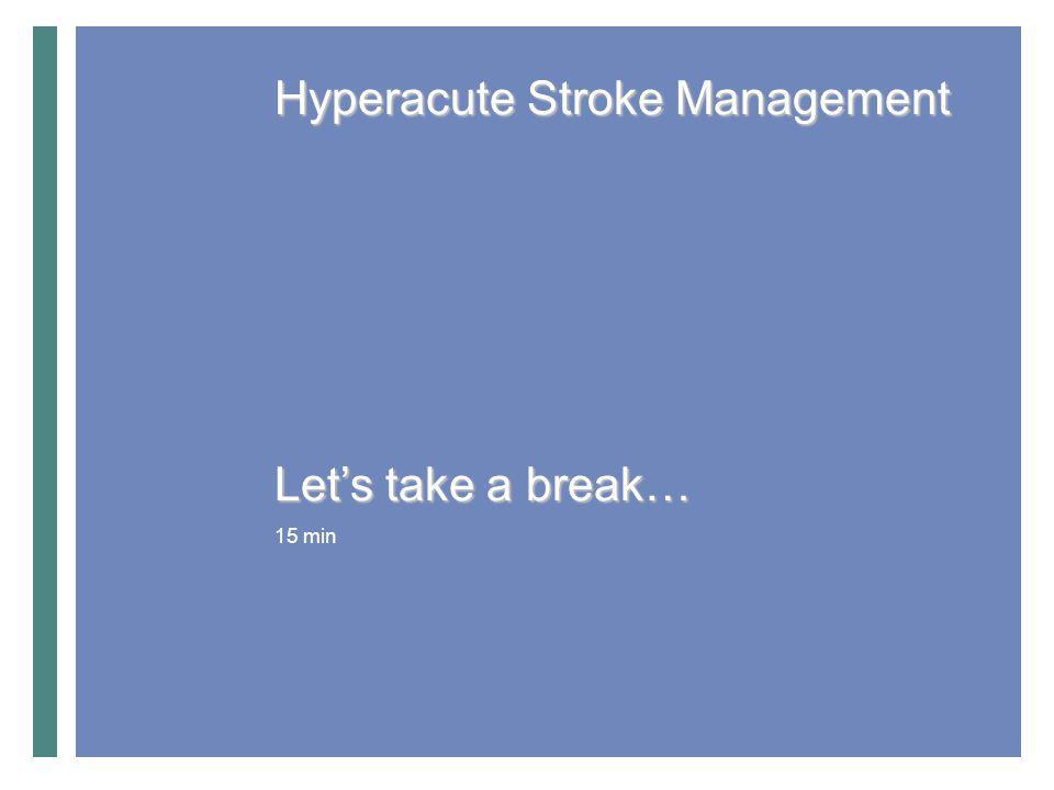 Best Practice Recommendations 45 min Hyperacute Stroke Management