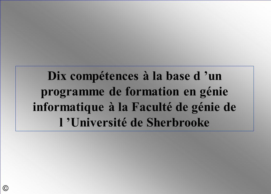 Dix compétences à la base d 'un programme de formation en génie informatique à la Faculté de génie de l 'Université de Sherbrooke ©