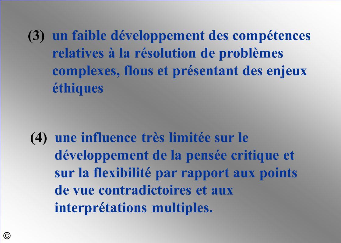 (4)une influence très limitée sur le développement de la pensée critique et sur la flexibilité par rapport aux points de vue contradictoires et aux in