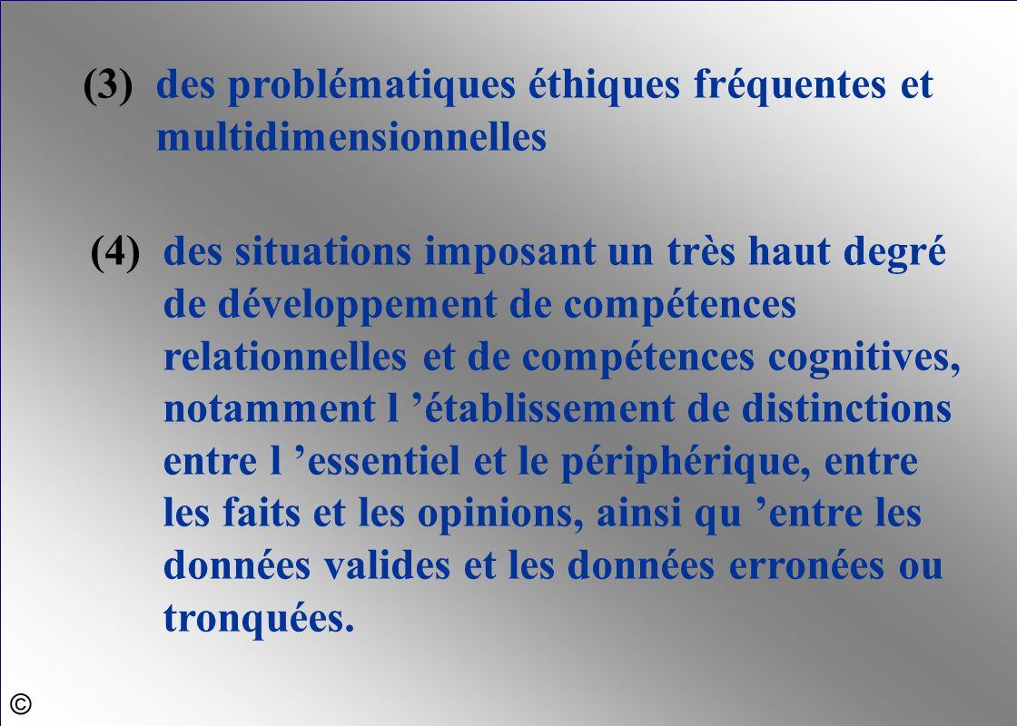 (4)des situations imposant un très haut degré de développement de compétences relationnelles et de compétences cognitives, notamment l 'établissement