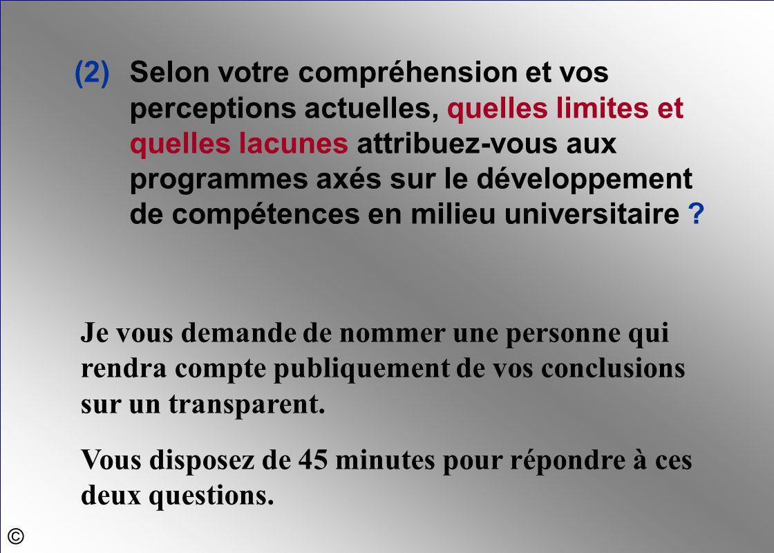 (2)Selon votre compréhension et vos perceptions actuelles, quelles limites et quelles lacunes attribuez-vous aux programmes axés sur le développement