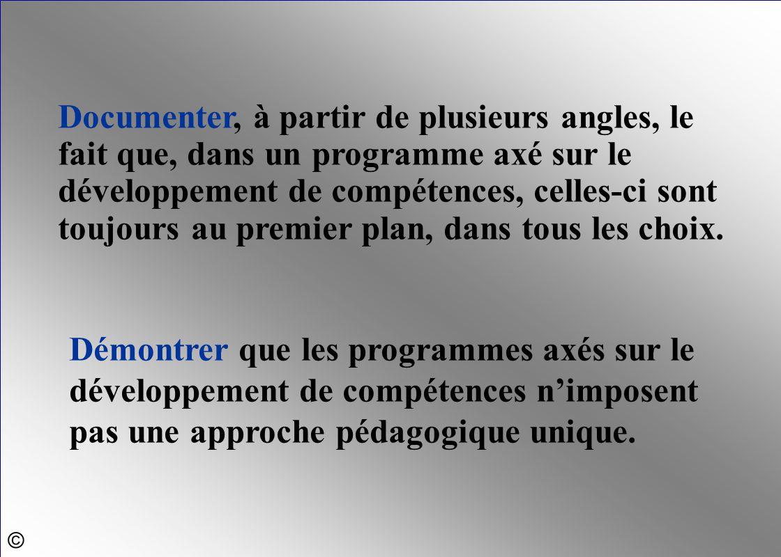 Documenter, à partir de plusieurs angles, le fait que, dans un programme axé sur le développement de compétences, celles-ci sont toujours au premier p