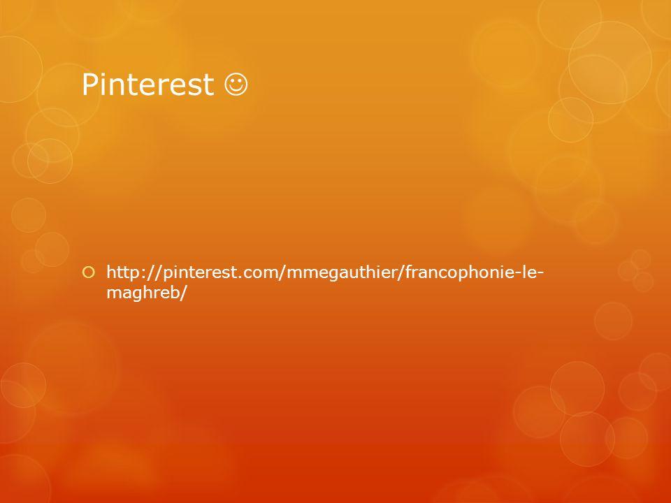 Pinterest  http://pinterest.com/mmegauthier/francophonie-le- maghreb/