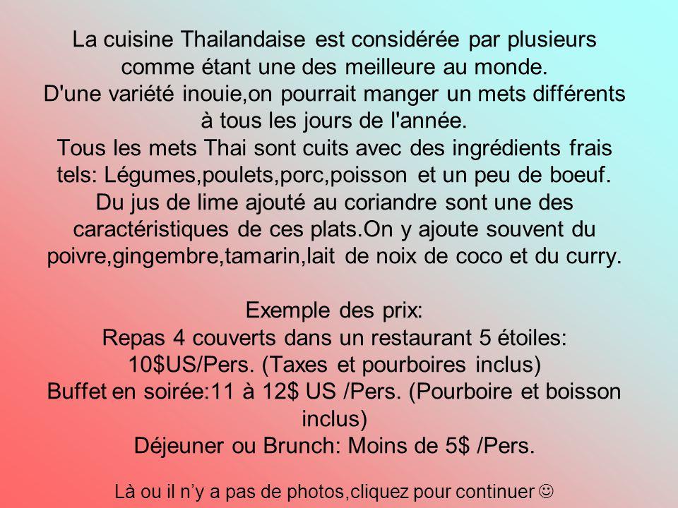 La cuisine Thailandaise est considérée par plusieurs comme étant une des meilleure au monde.