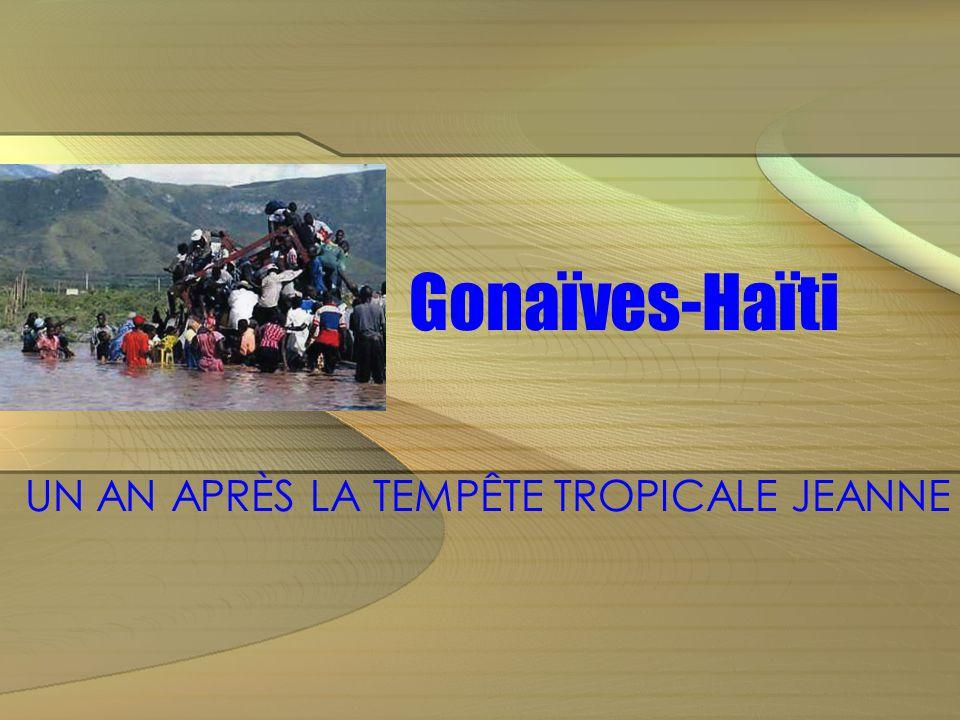 Gonaïves-Haïti UN AN APRÈS LA TEMPÊTE TROPICALE JEANNE