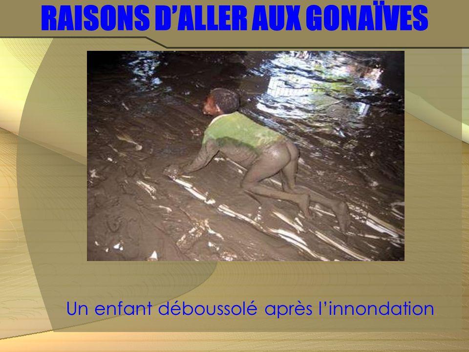 RAISONS D'ALLER AUX GONAÏVES Un enfant déboussolé après l'innondation
