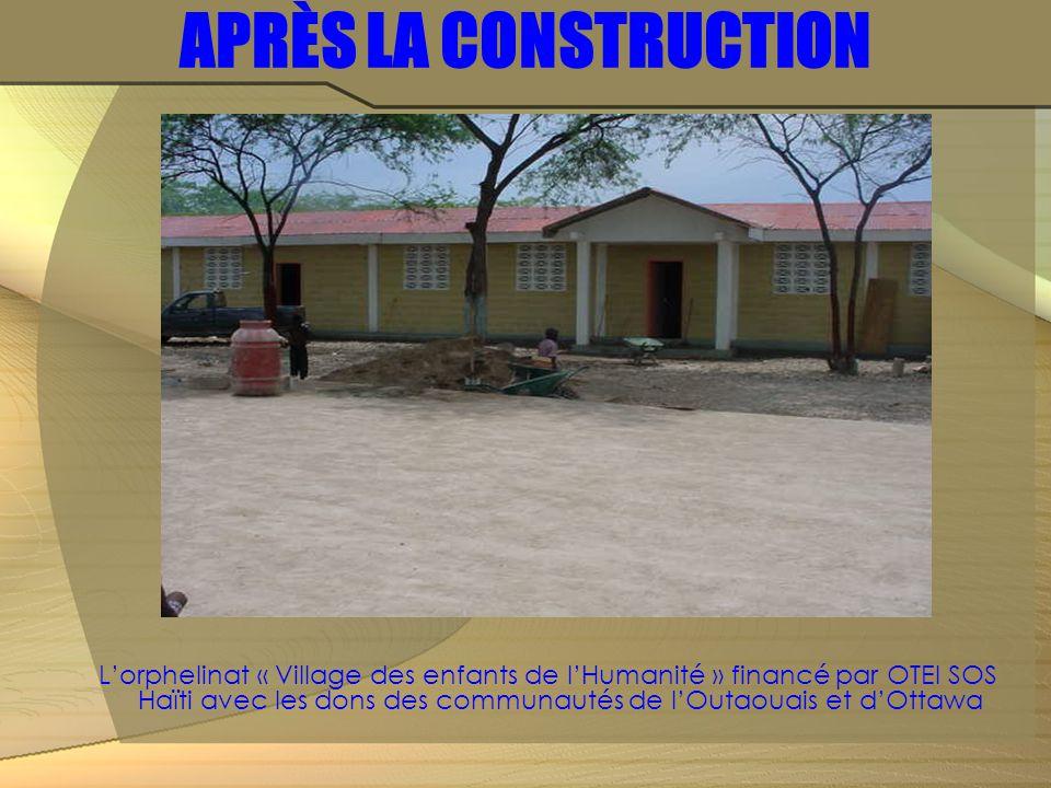 APRÈS LA CONSTRUCTION L'orphelinat « Village des enfants de l'Humanité » financé par OTEI SOS Haïti avec les dons des communautés de l'Outaouais et d'Ottawa