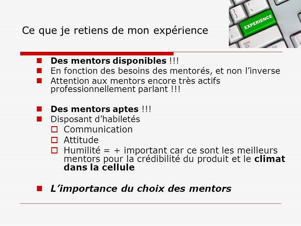 Ce que je retiens de mon expérience Des mentors disponibles !!.
