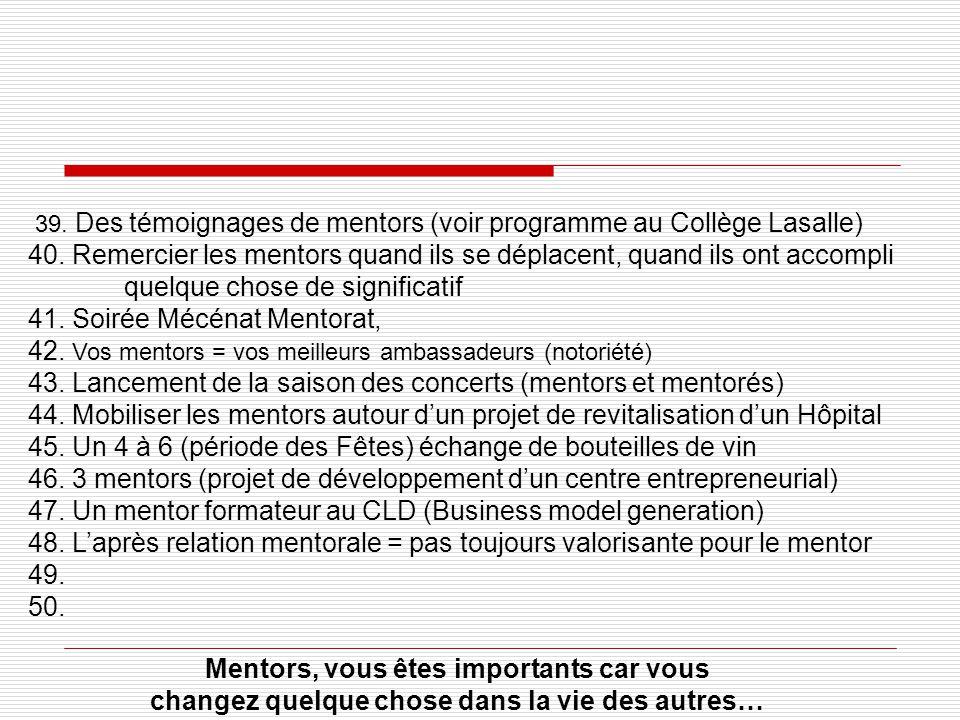 39. Des témoignages de mentors (voir programme au Collège Lasalle) 40.