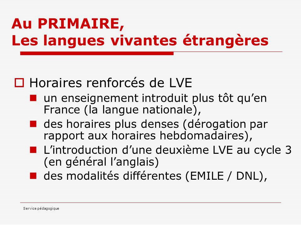 Service pédagogique Au PRIMAIRE, Les langues vivantes étrangères  Horaires renforcés de LVE un enseignement introduit plus tôt qu'en France (la langu