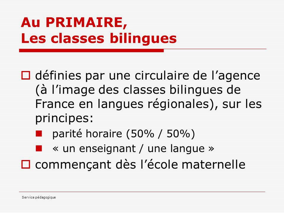 Service pédagogique Au PRIMAIRE, Les classes bilingues  définies par une circulaire de l'agence (à l'image des classes bilingues de France en langues