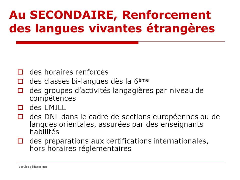 Service pédagogique Au SECONDAIRE, Renforcement des langues vivantes étrangères  des horaires renforcés  des classes bi-langues dès la 6 ème  des g