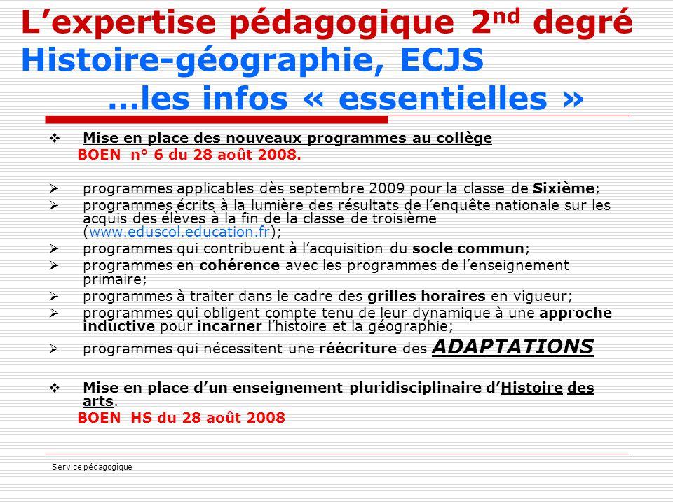 Service pédagogique L'expertise pédagogique 2 nd degré Histoire-géographie, ECJS …les infos « essentielles »  Mise en place des nouveaux programmes a