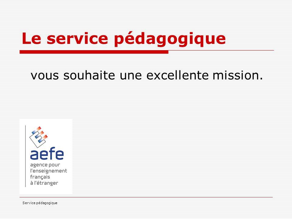 Service pédagogique Le service pédagogique vous souhaite une excellente mission.