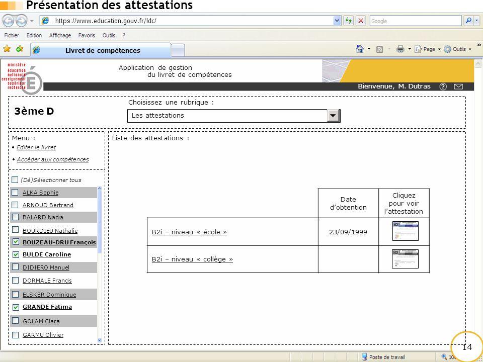 https:// www.education.gouv.fr/ldc / Livret de compétences Application de gestion du livret de compétences 14 Date d'obtention Cliquez pour voir l'att