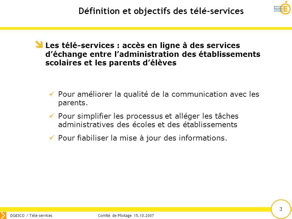 3 Définition et objectifs des télé-services DGESCO / Télé-servicesComité de Pilotage 15.10.2007  Les télé-services : accès en ligne à des services d'