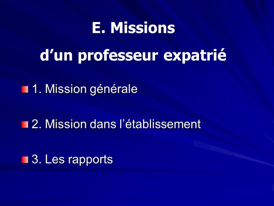 1. Mission générale 2. Mission dans l'établissement 3. Les rapports E. Missions d'un professeur expatrié