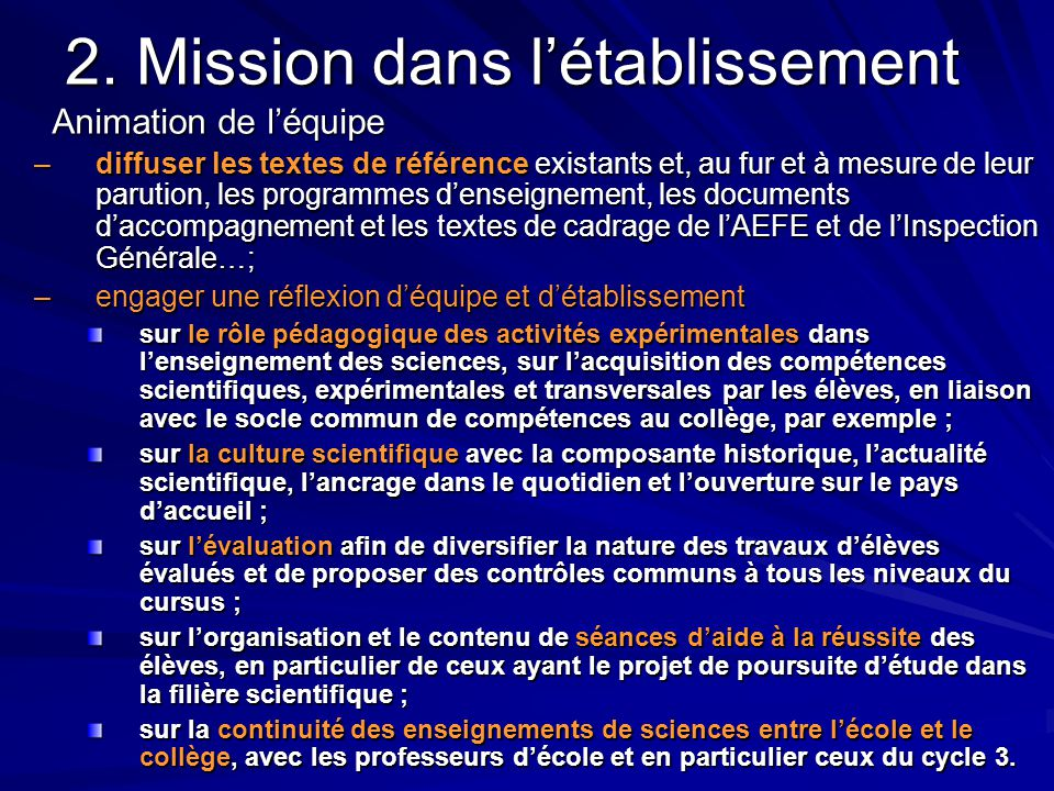 2. Mission dans l'établissement Animation de l'équipe –diffuser les textes de référence existants et, au fur et à mesure de leur parution, les program