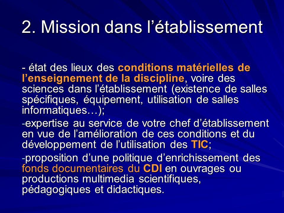2. Mission dans l'établissement - état des lieux des conditions matérielles de l'enseignement de la discipline, voire des sciences dans l'établissemen