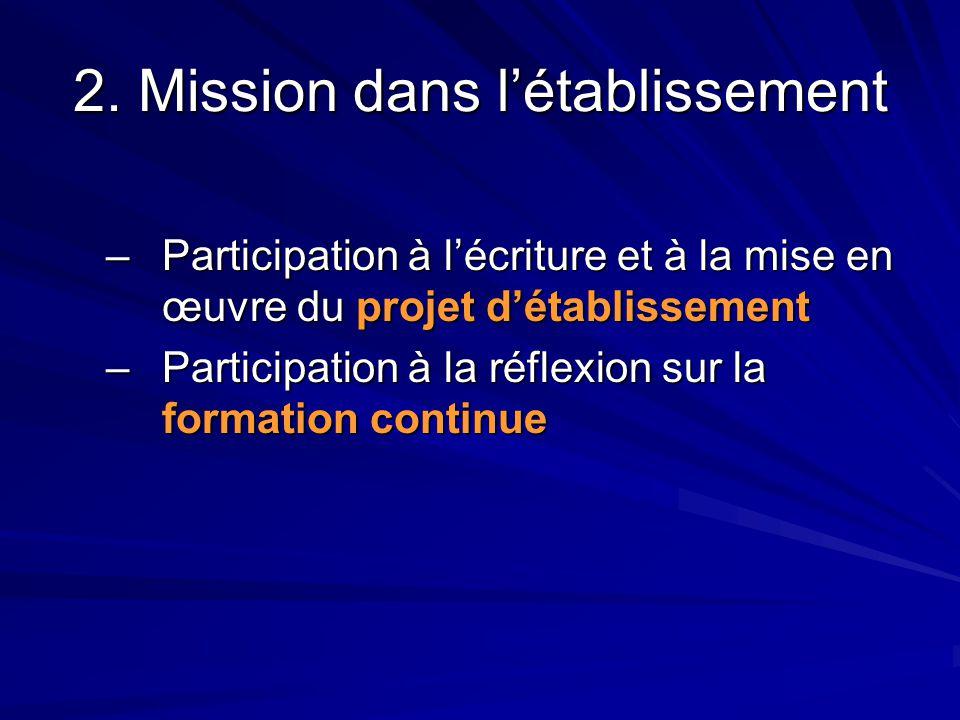 2. Mission dans l'établissement –Participation à l'écriture et à la mise en œuvre du projet d'établissement –Participation à la réflexion sur la forma