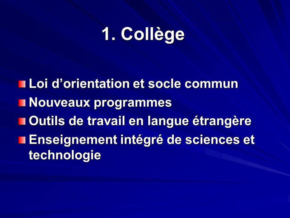 1. Collège Loi d'orientation et socle commun Nouveaux programmes Outils de travail en langue étrangère Enseignement intégré de sciences et technologie