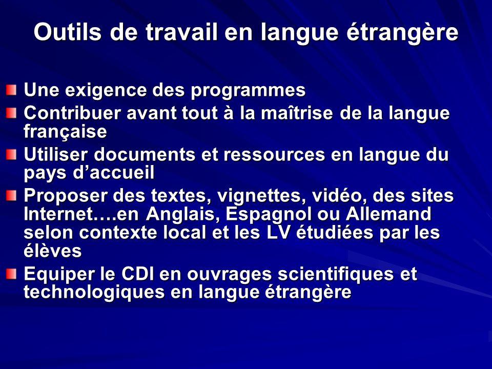 Outils de travail en langue étrangère Une exigence des programmes Contribuer avant tout à la maîtrise de la langue française Utiliser documents et res