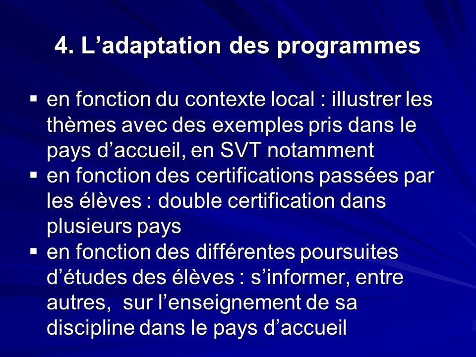  en fonction du contexte local : illustrer les thèmes avec des exemples pris dans le pays d'accueil, en SVT notamment  en fonction des certification