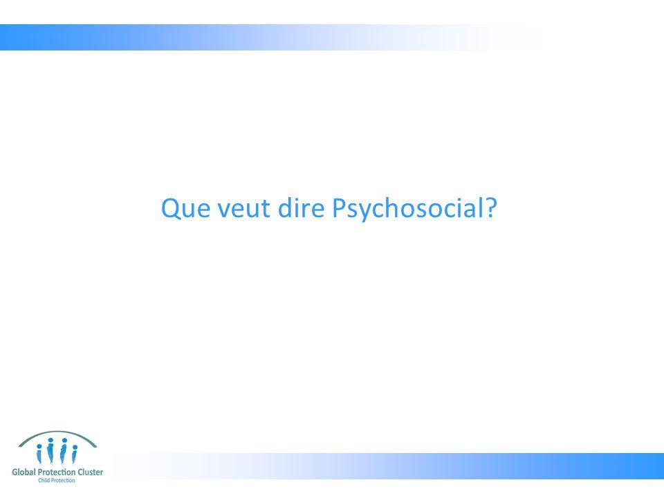 Que veut dire Psychosocial?