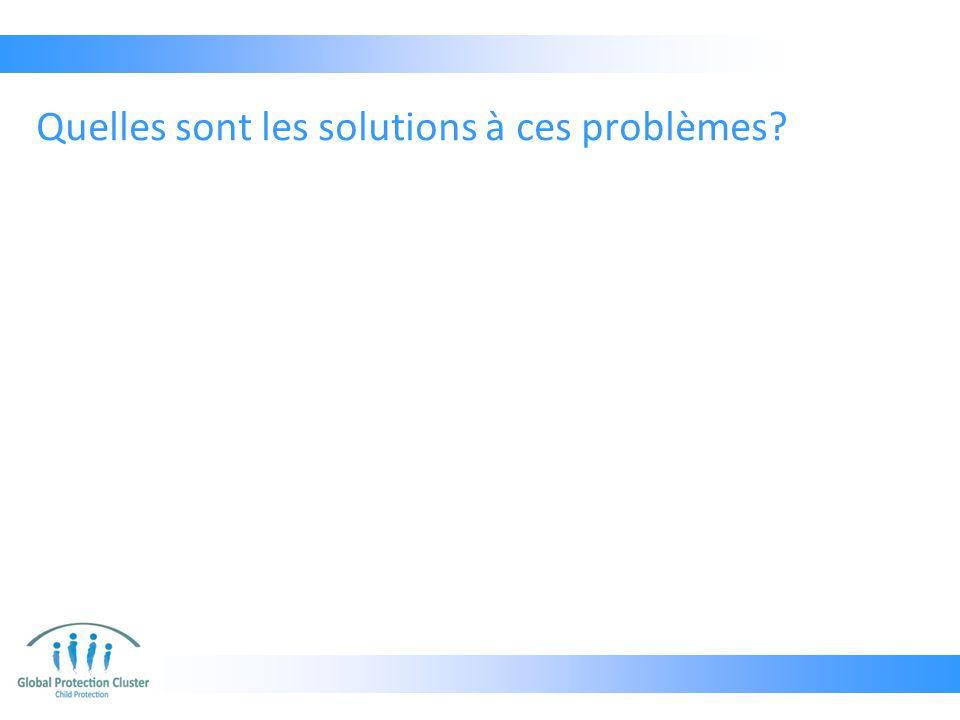 Quelles sont les solutions à ces problèmes?