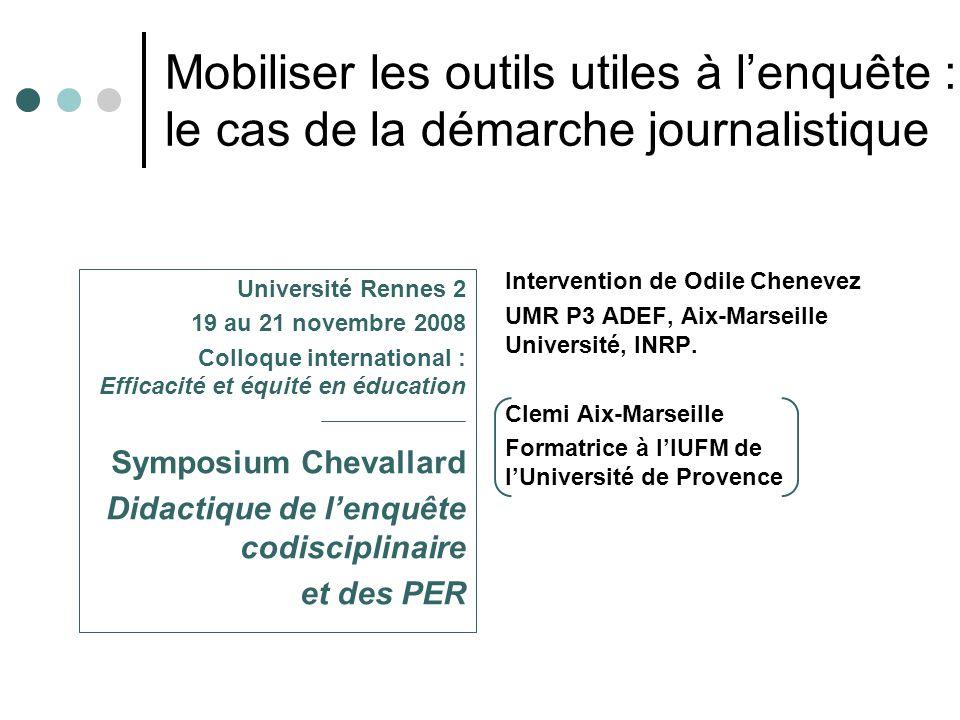 Mobiliser les outils utiles à l'enquête : le cas de la démarche journalistique Université Rennes 2 19 au 21 novembre 2008 Colloque international : Eff