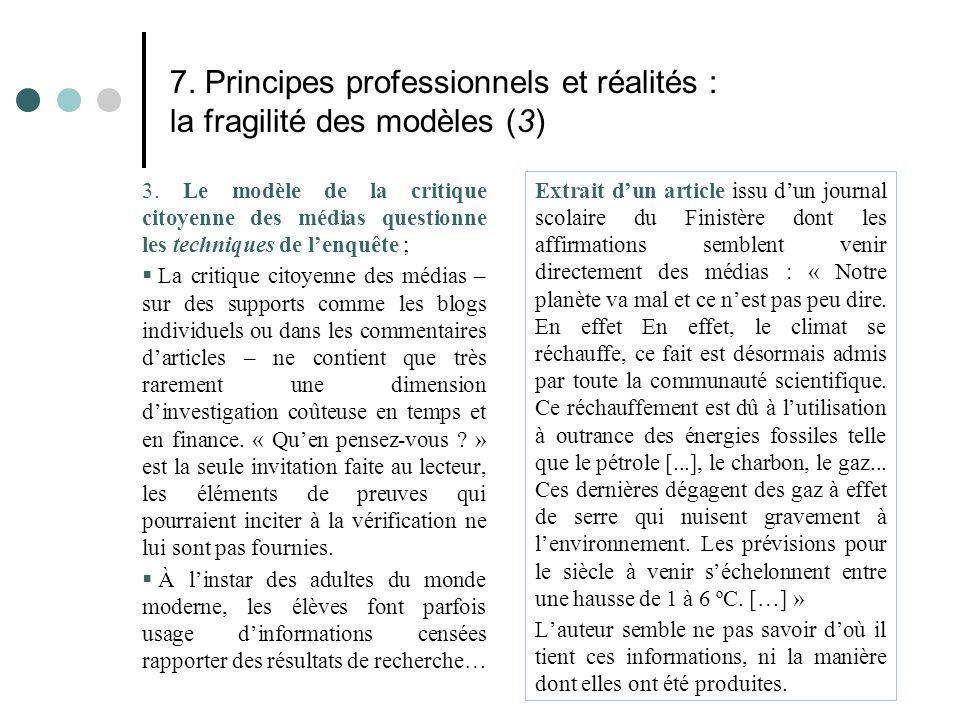 7. Principes professionnels et réalités : la fragilité des modèles (3) 3. Le modèle de la critique citoyenne des médias questionne les techniques de l