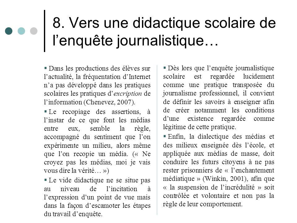 8. Vers une didactique scolaire de l'enquête journalistique…  Dans les productions des élèves sur l'actualité, la fréquentation d'Internet n'a pas dé