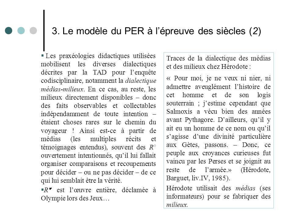 3. Le modèle du PER à l'épreuve des siècles (2)  Les praxéologies didactiques utilisées mobilisent les diverses dialectiques décrites par la TAD pour