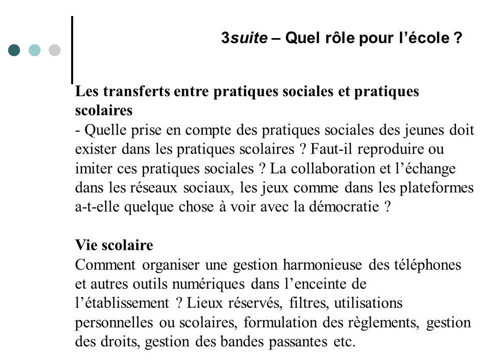 Les transferts entre pratiques sociales et pratiques scolaires - Quelle prise en compte des pratiques sociales des jeunes doit exister dans les pratiques scolaires .