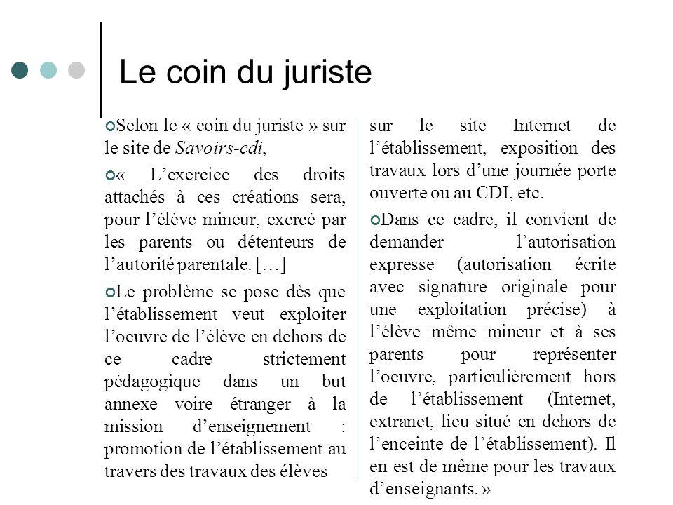 Le coin du juriste Selon le « coin du juriste » sur le site de Savoirs-cdi, « L'exercice des droits attachés à ces créations sera, pour l'élève mineur