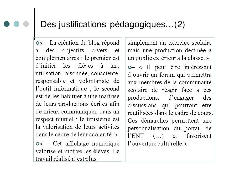 Des justifications pédagogiques…(2) simplement un exercice scolaire mais une production destinée à un public extérieur à la classe. » – « Il peut être