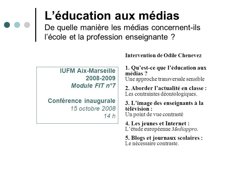 L'éducation aux médias De quelle manière les médias concernent-ils l'école et la profession enseignante .