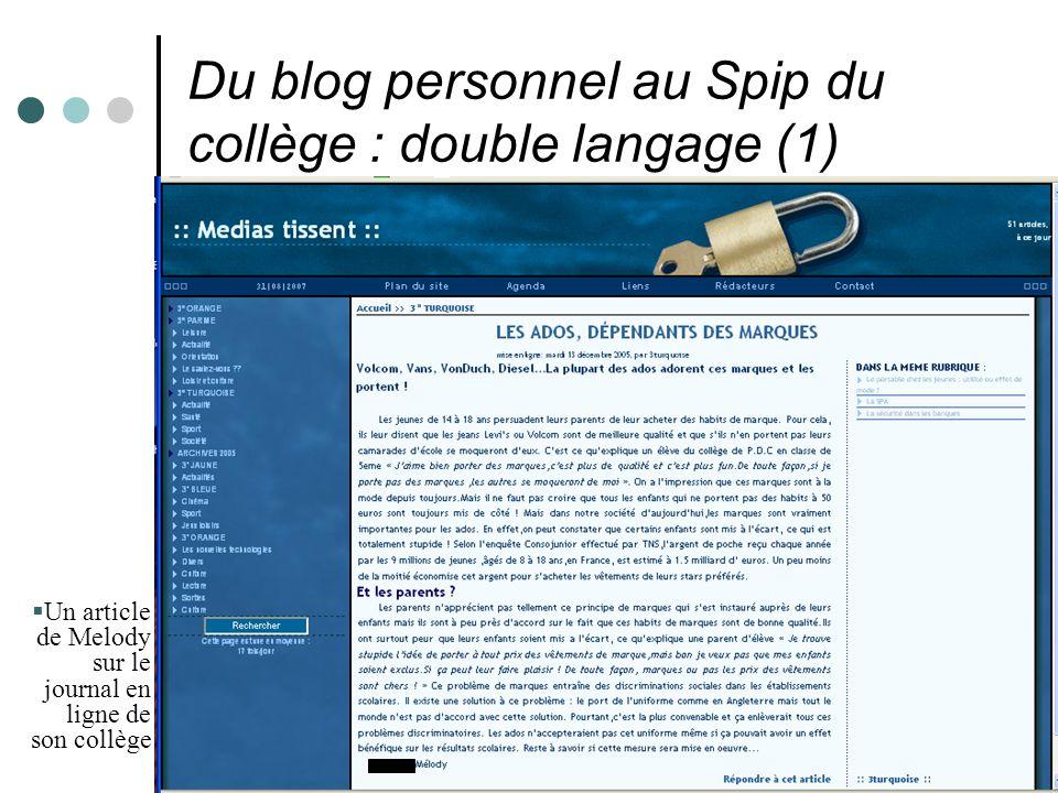 Du blog personnel au Spip du collège : double langage (1)  Un article de Melody sur le journal en ligne de son collège.