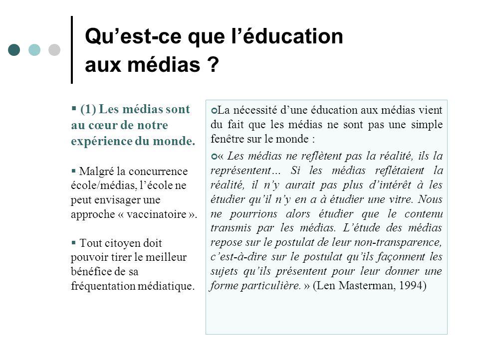 Qu'est-ce que l'éducation aux médias .  (1) Les médias sont au cœur de notre expérience du monde.