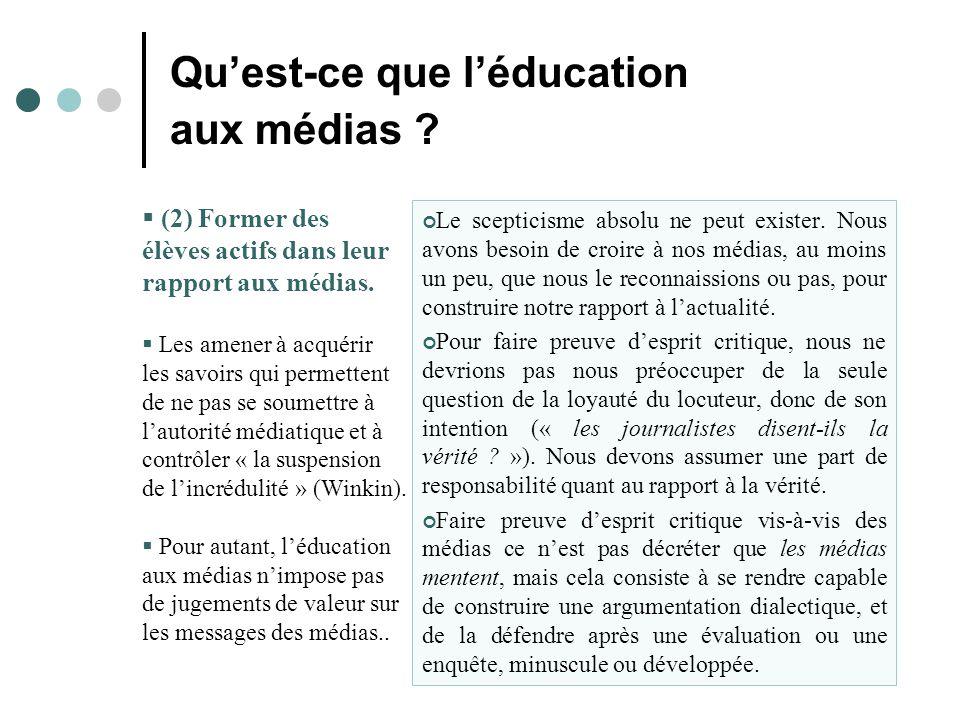 Qu'est-ce que l'éducation aux médias .  (2) Former des élèves actifs dans leur rapport aux médias.
