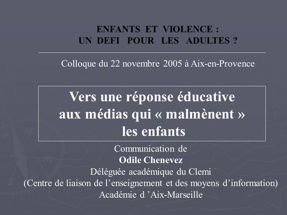 Communication de Odile Chenevez Déléguée académique du Clemi (Centre de liaison de l'enseignement et des moyens d'information) Académie d 'Aix-Marseil