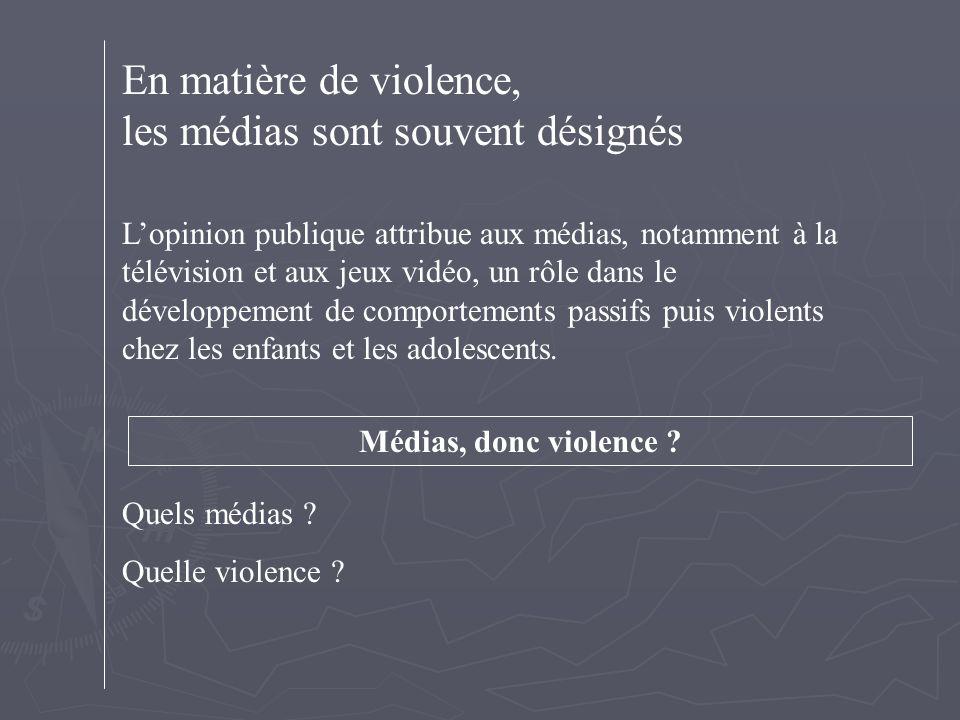 En matière de violence, les médias sont souvent désignés L'opinion publique attribue aux médias, notamment à la télévision et aux jeux vidéo, un rôle