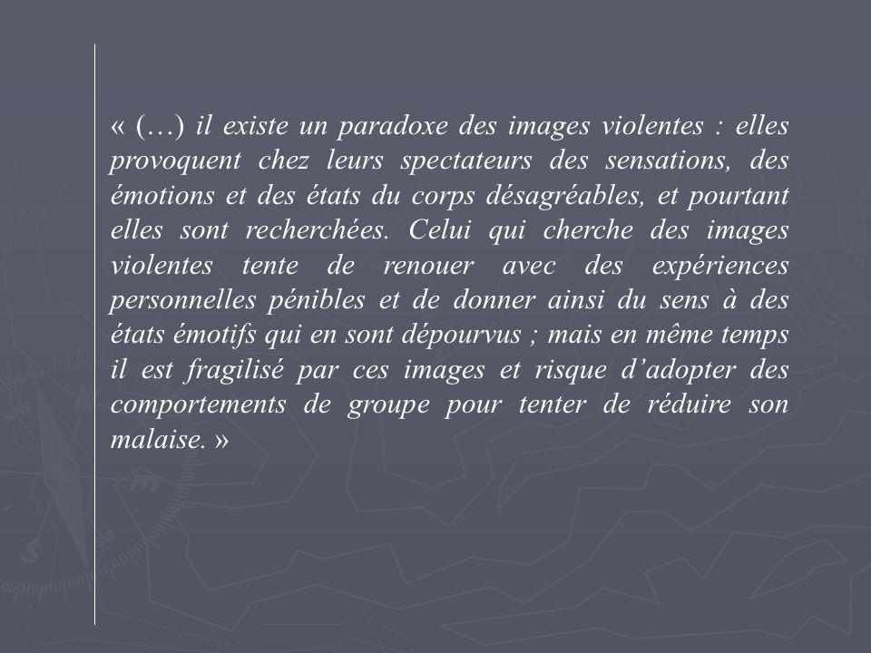 « (…) il existe un paradoxe des images violentes : elles provoquent chez leurs spectateurs des sensations, des émotions et des états du corps désagréa