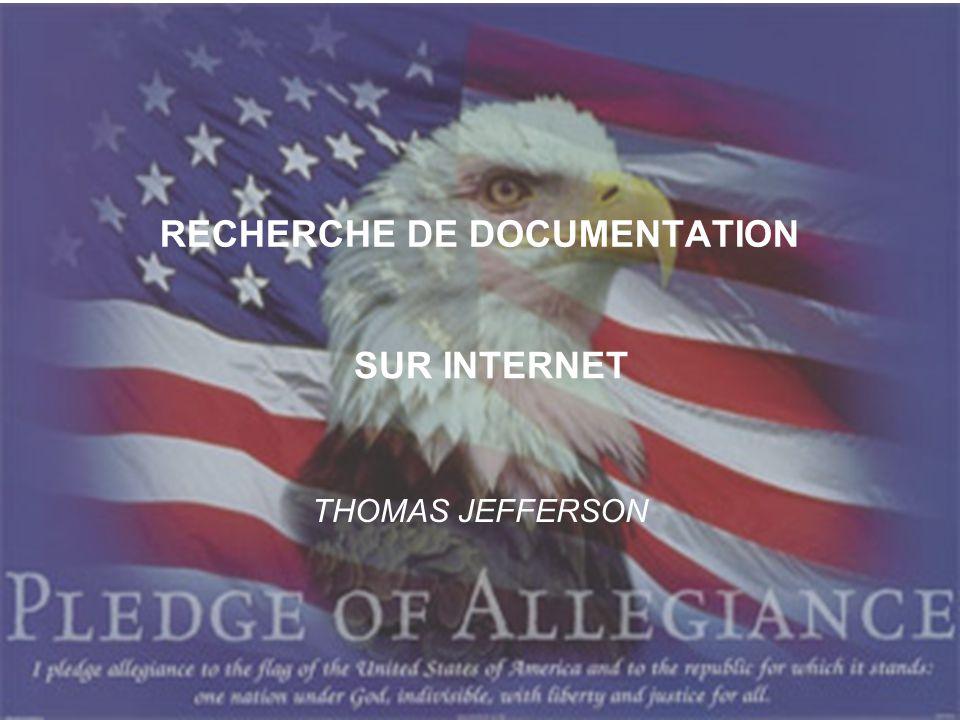 RECHERCHE DE DOCUMENTATION THOMAS JEFFERSON SUR INTERNET
