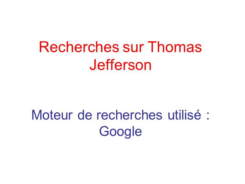 Recherches sur Thomas Jefferson Moteur de recherches utilisé : Google