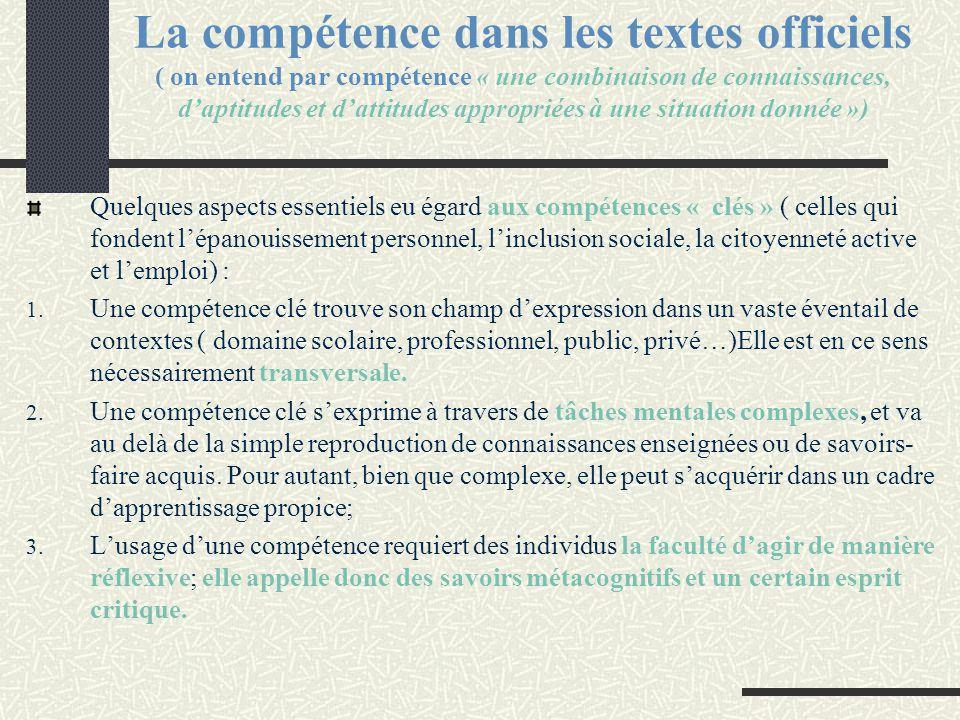 La compétence dans les textes officiels ( on entend par compétence « une combinaison de connaissances, d'aptitudes et d'attitudes appropriées à une si