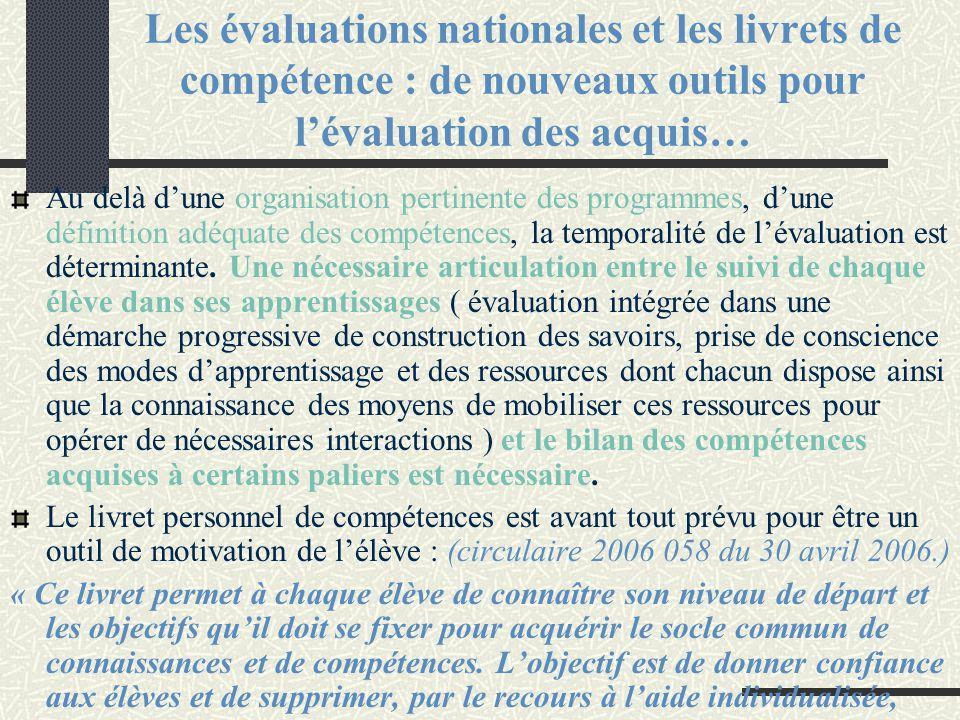 Les évaluations nationales et les livrets de compétence : de nouveaux outils pour l'évaluation des acquis… Au delà d'une organisation pertinente des p